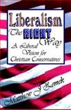 Liberalism the Right Way 9781591133513