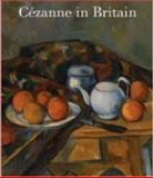 Cézanne in Britain, Robbins, Anne, 1857093518
