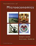 Foundations of Microeconomics and MyEconLab Student Access Kit Package, Bade, Robin and Parkin, Michael, 0132543516