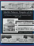 Marble Palaces, Temples of Art : Art Museums, Architecture, and American Culture, 1890-1930, Steffensen-Bruce, Ingrid A., 0838753515