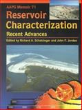 Reservoir Characterization : Recent Advances, Richard A. Schatzinger, 0891813519