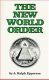 The New World Order, Epperson, Ralph, 0961413514