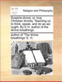 Suspiria Divin, author of 'The divine breathings' E. H., 1170513514