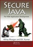 Secure Java, Abhay Bhargav and B. V. Kumar, 1439823510
