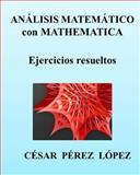 ANALISIS MATEMATICO con MATHEMATICA. Ejercicios Resueltos, Cesar Lopez, 1491063513