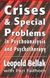 Crises and Special Problems in Psychoanalysis and Psychotherapy 9781568213514