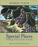 Special Places : On Cape Cod and the Islands, Finch, Robert, 1889833517