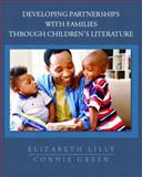 Developing Partnerships with Families Through Children's Literature, Lilly, Elizabeth and Green, Connie R., 0130313513