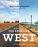 How to Read the American West, William Wyckoff, 0295993510