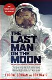 The Last Man on the Moon, Gene Cernan and Donald A. Davis, 0312263511