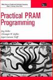 Practical PRAM Programming, Keller, Jörg and Kessler, Christopher, 0471353515