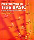 Programming in True BASIC : Problem Solving with Structure and Style, Schleiffers, Sandra M. and Venit, Stewart, 0534953514