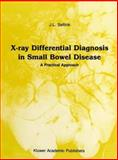 X-Ray Differential Diagnosis in Small Bowel Disease : A Practical Approach, Sellink, J. L., 089838351X
