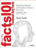 Studyguide for Business Communication : In Person, in Print, Online by Amy Newman, Isbn 9781111533168, Cram101 Textbook Reviews and Newman, Amy, 147842351X