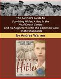 The Author's Guide to Surviving Hitler: a Boy in the Nazi Death Camps, Andrea Warren, 1493583514