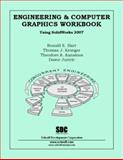 Engineering and Computer Graphics Workbook Using SolidWorks 2007, Barr, Ronald, 1585033510