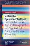 Sustainable Operations Strategies : The Impact of Human Resource Management and Organisational Practices on the Triple Bottom Line, Longoni, Annachiara, 3319063510