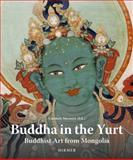 Buddha in the Yurt : Buddhist Art from Mongolia, , 3777443514