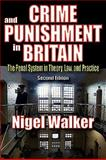 Crime and Punishment in Britain, Walker, Nigel, 0202363511