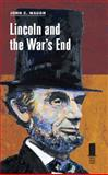 Lincoln and the War's End, John C. Waugh, 0809333511