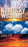 Kentucky Weather, Hill, Jerry, 0813123518