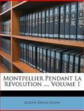 Montpellier Pendant la Révolution, Joseph Duval-Jouve, 1146383517