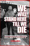 We Will Stand Here till We Die ., Stewart Burns, 148398351X
