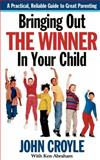 Bringing Out the Winner in Your Child, John Croyle, 1581823517