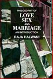 Philosophy of Love, Sex and Marriage : An Introduction, Halwani, Raja, 0415993512