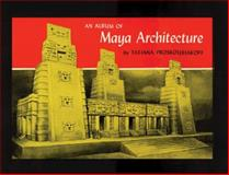An Album of Maya Architecture, Proskouriakoff, Tatiana, 0806113510