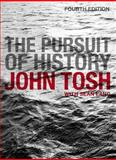 The Pursuit of History : Aims, Methods and New Directions in the Study of Modern History, Tosh, John, 1405823518