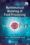 Mathematical Modeling of Food Processing, Farid, Mohammed M., 1420053515