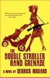 The Double Stroller Hand Grenade, Derrick Hibbard, 1466383518