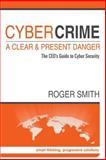 CyberCrime - a Clear and Present Danger, Roger Smith, 1500313513