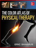 The Color Atlas of Physical Therapy, Eric Shamus, 0071813519
