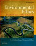 Environmental Ethics : What Really Matters, What Really Works, David Schmidtz, Elizabeth Willott, 0199793514