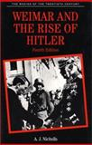 Weimar and the Rise of Hitler, A. J. Nicholls, 0312233515