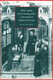 Public Reading and the Reading Public in Late Medieval England and France, Coleman, Joyce, 0521673518