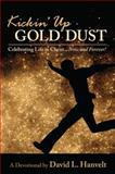 Kickin' up Gold Dust, David L. Hanvelt, 0578033518