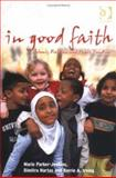 In Good Faith : Schools, Religion and Public Funding, Parker-Jenkins, Marie and Hartas, Dimitra, 0754633519