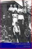 Children in English-Canadian Society : Framing the Twentieth-Century Consensus, Sutherland, Neil, 0889203512