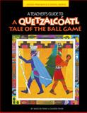 A Teacher's Guide to a Quetzalcoatl Tale of the Ball Game, Haberstroh, Marilyn and Panik, Sharon, 1607323516
