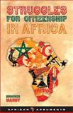 Struggles for Citizenship in Africa : A Guide to Knowledge as Power, Manby, Bronwen, 1848133510