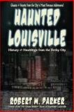 Haunted Louisville, Parker, Robert W., 1892523515