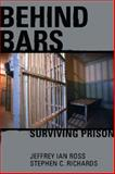 BEHIND BARS: Surviving Prison, Jeffrey Ian Ross and Stephen C. Richards, 0028643518