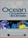 Ocean Circulation and Climate : Observing and Modelling the Global Ocean, Siedler, Gerold and Gould, John, 0126413517