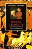 The Cambridge Companion to Greek Tragedy