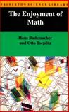 The Enjoyment of Math : Selections from Mathematics for the Amatuer, Rademacher, Hans and Toeplitz, Otto, 0691023514