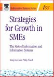 Strategies for Growth in SMEs : The Role of Information and Information Systems, Levy, Margi and Powell, Philip, 0750663510