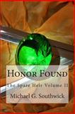 Honor Found, Michael G. Southwick, 1492313513